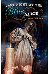 Last Night at the Blue Alice Kindle Edition