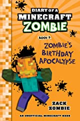 Diary of a Minecraft Zombie Book 9: Zombie's Birthday Apocalypse (An Unofficial Minecraft Book) Kindle Edition
