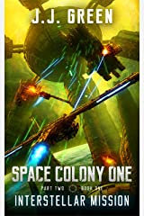 Interstellar Mission - A Space Colonization Epic Adventure (Space Colony One Book 4) Kindle Edition