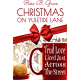 Christmas On Yuletide Lane: A Small-Town Christmas Romance Novel - (True Love Lived Just Across The Street) (Hickory Grove Ch
