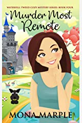 Murder Most Remote (Waterfell Tweed Cozy Mystery Series Book 4) Kindle Edition