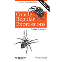 Oracle Regular Expressions Pocket Reference: Tutorial & Quick Reference (Pocket Reference (O'Reilly))