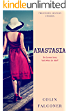 Anastasia: A timeless love story of passion, survival and mystery (Twentieth Century Stories Book 2)