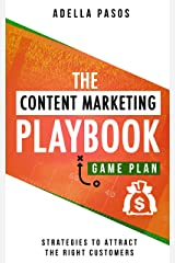 The Content Marketing Playbook - Strategies to Attract the Right Customers Kindle Edition
