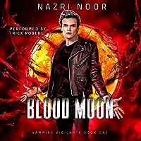 Blood Moon: Vampire Vigilante, Book One