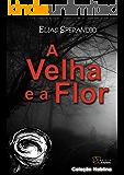 A Velha e a Flor (Coleção Neblina Livro 1)