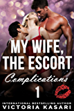 My Wife, The Escort - Complications 1 (My Wife, The Escort Season 3)