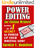 Power Editing For Fiction Writers: Includes the #1 Secret to Power Up Your Writing Now!
