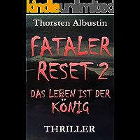 Fataler Reset 2: Das Leben ist der König