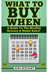 What To Buy When (2019): A Guide To The Monthly Grocery & Retail Sales Kindle Edition