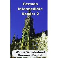 German Intermediate Reader 2: Volume 2