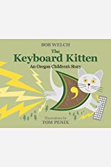 The Keyboard Kitten  An Oregon Children's Story Hardcover