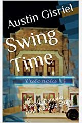 Swing Time: A Swing Dancing, Time Warping Story Kindle Edition