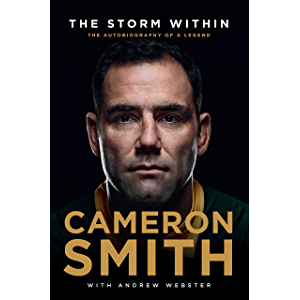 The Storm Within: Cameron Smith: The autobiography of a legend