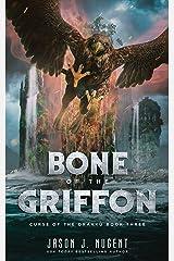 Bone of the Griffon: Curse of the Drakku Book Three Kindle Edition