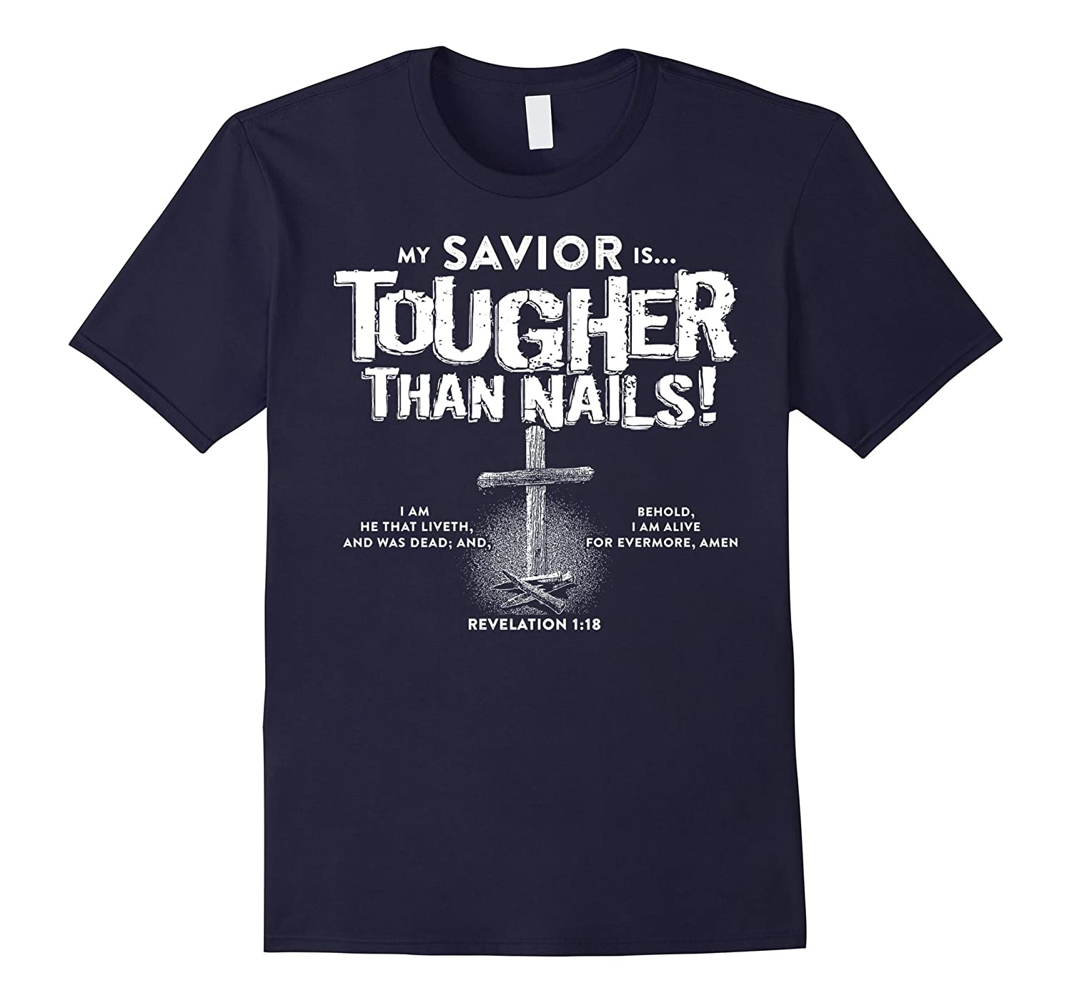 Christian Shirt - My Savior Is Tougher Than Nails-Vaci