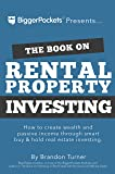 The Book on Rental Property Investing: How to Create Wealth With Intelligent Buy and Hold Real Estate Investing (BiggerPockets Rental Kit)