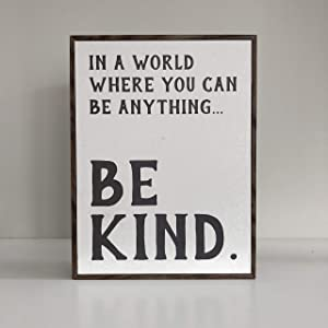 Paper Riot Co. Inspirational Wood Décor Sign - Decorative Plaque - in a World Where You Can Be Anything Be Kind - Inspirational Sign