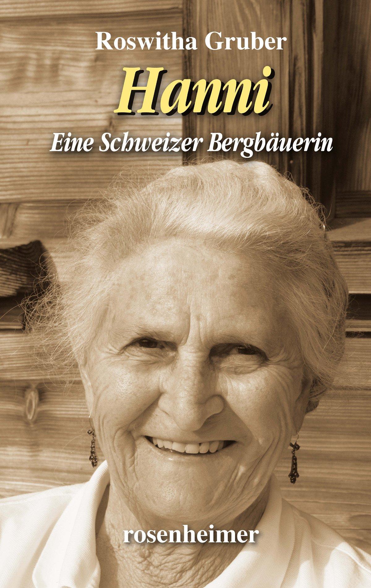 Hanni - Eine Schweizer Bergbäuerin