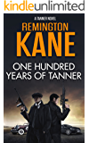 One Hundred Years Of Tanner (A Tanner Novel Book 19) (English Edition)