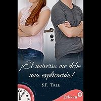 ¡El universo me debe una explicación! (Contigo a cualquier hora 11) (Spanish Edition)