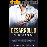 Desarrollo Personal: La psicología humana simplemente explica: ¡Cómo tratar con los pensamientos negativos, influenciar a la gente, tener una relación feliz, criticar y tener éxito!