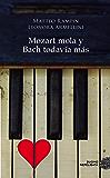 Mozart mola y Bach todavía más (Spanish Edition)