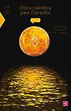 Física cuántica para filo-sofos: 0 (Colec. La Ciencia Para Todos)