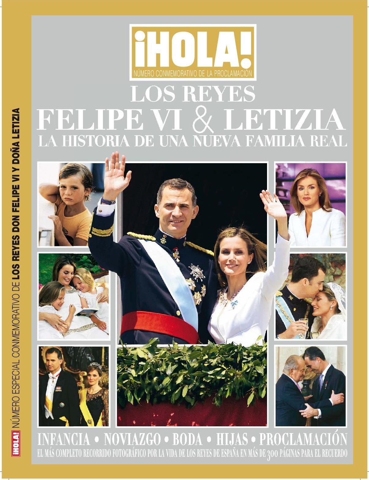 Hola! Especiales. Los reyes Felipe VI y Letizia. La historia de ...
