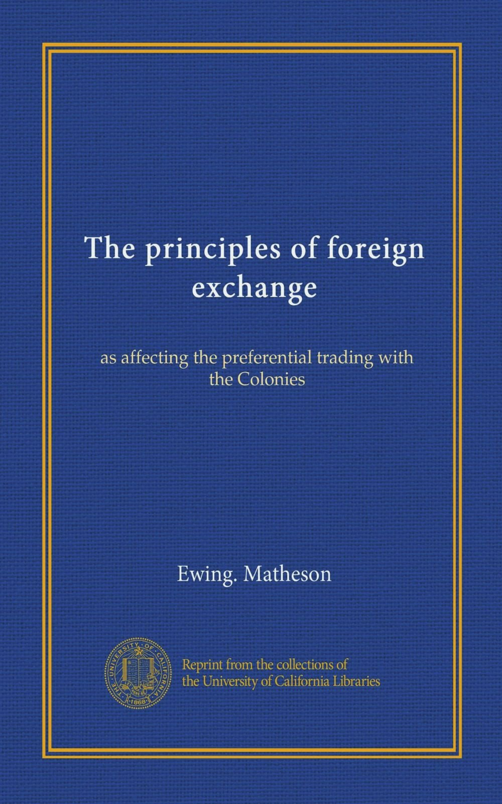 The principles of foreign exchange: as affecting the preferential trading with the Colonies