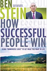 How Successful People Win: Using Bunkhouse Logic to Get What You Want in Life Kindle Edition