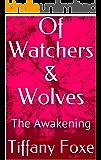 Of Watchers & Wolves: The Awakening