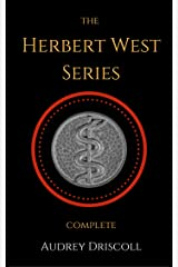 The Herbert West Series Complete Kindle Edition