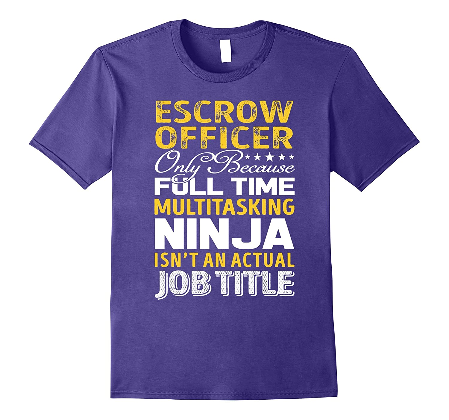 Escrow Officer Is Not An Actual Job Title TShirt-FL
