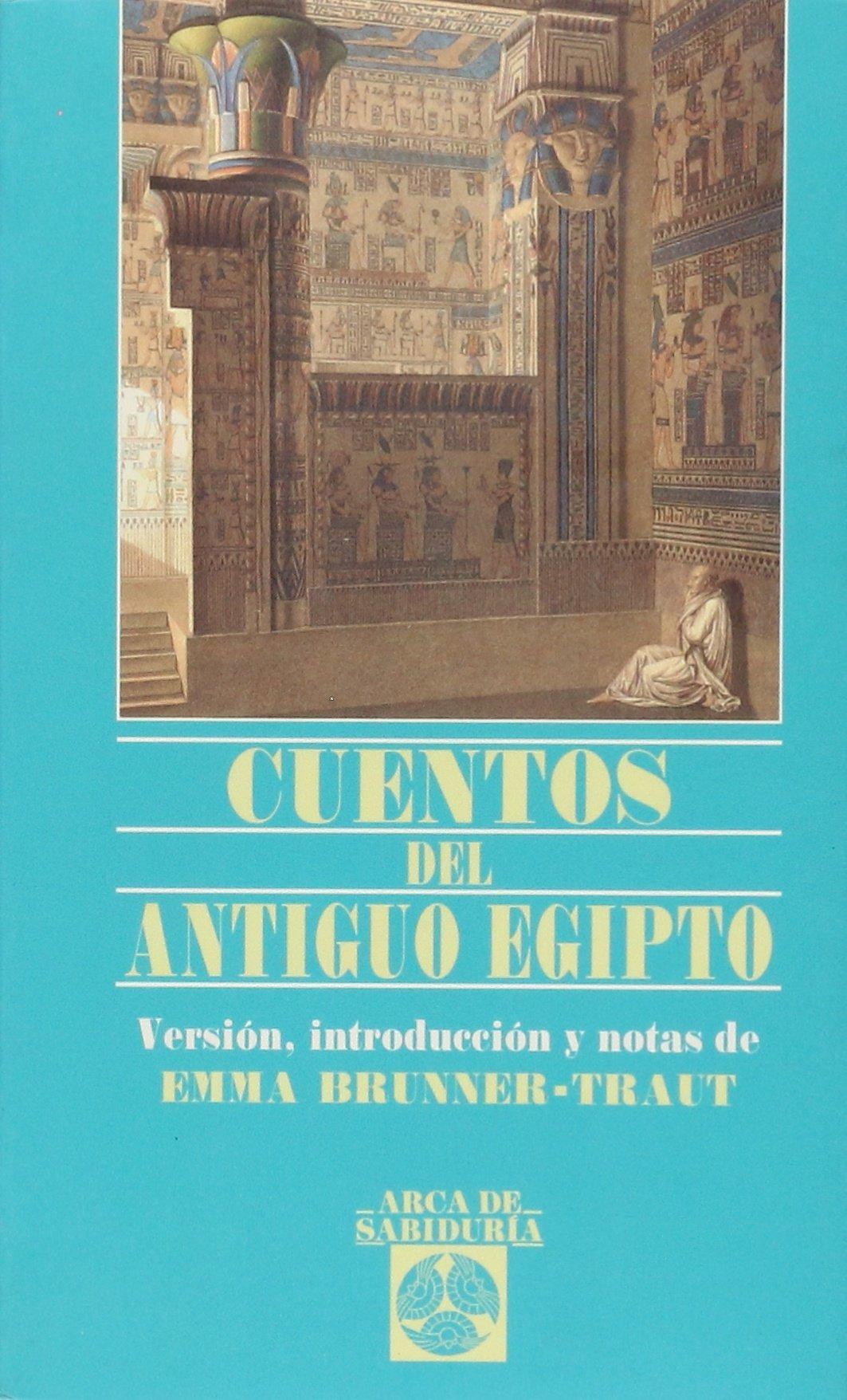 Cuentos Del Antiguo Egipto (Arca de Sabiduría): Amazon.es: Emma Brunner-Traut, Pablo Villadangos: Libros