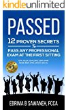 PASSED: 12 Proven Secrets to Pass any Professional Exam at The First Sitting