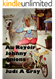 Au Revoir Johnny Onions (English Edition)