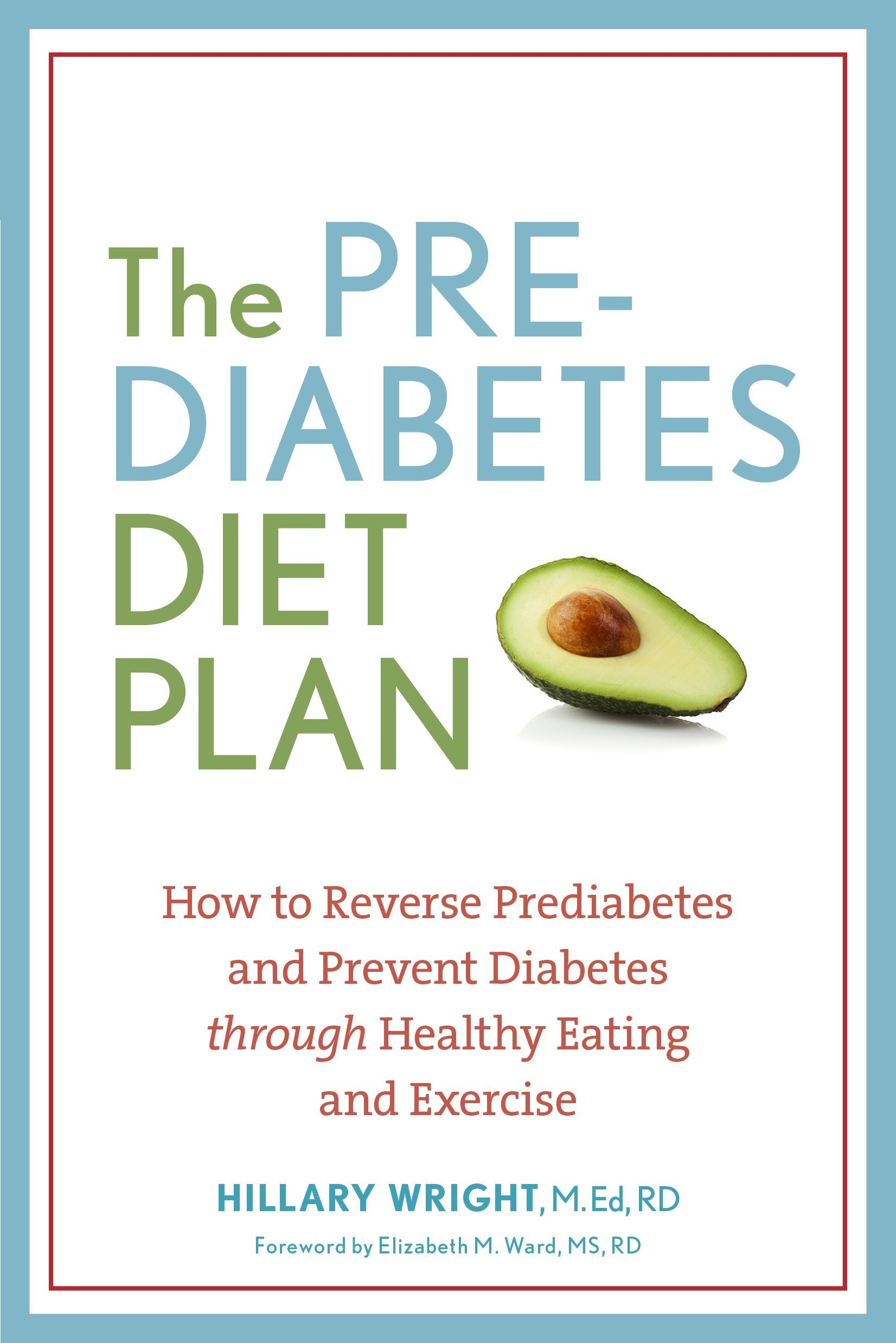 The Prediabetes Diet Plan: How to Reverse Prediabetes and Prevent Diabetes through Healthy Eating and Exercise ebook