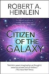 Citizen of the Galaxy (Heinlein's Juveniles Book 11) Kindle Edition
