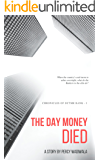 The Day Money Died: Chronicles of DCTMR Bank - I