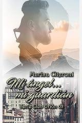 Mi Ángel... mi guardián (Serie Club Orión nº 2) (Spanish Edition) Kindle Edition