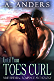 Until Your Toes Curl Vol. 1: MMF Bisexual Romance Anthology