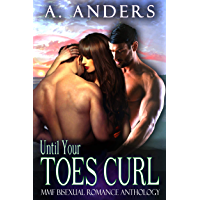 Until Your Toes Curl Vol. 1: MMF Bisexual Romance Anthology book cover