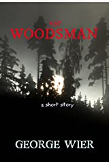The Woodsman - A Short Story Kindle Edition
