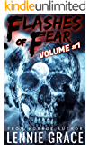 Flashes of Fear Volume #1: A Collection of Flash Fiction Horror Stories