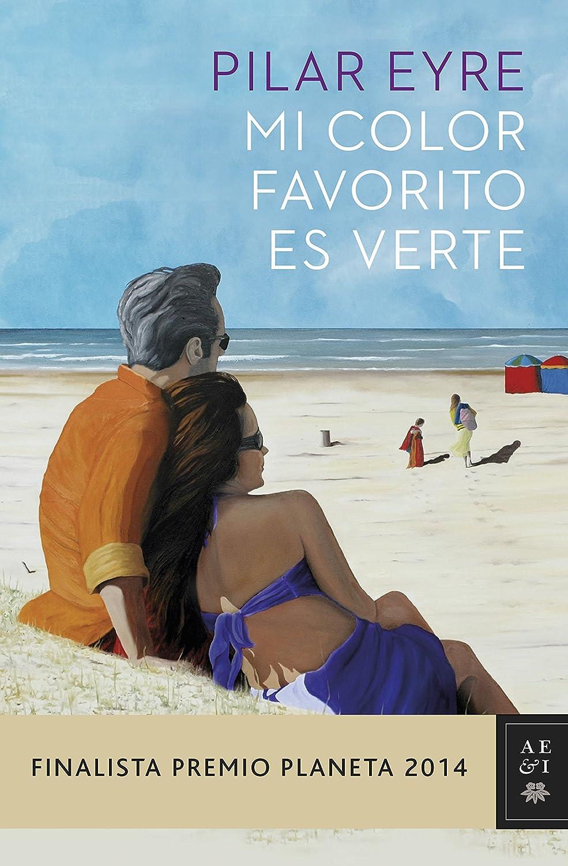 Mi color favorito es verte: Finalista Premio Planeta 2014 eBook ...