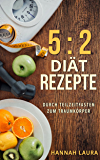 5:2 Diät Rezepte: Durch Teilzeitfasten zum Traumkörper