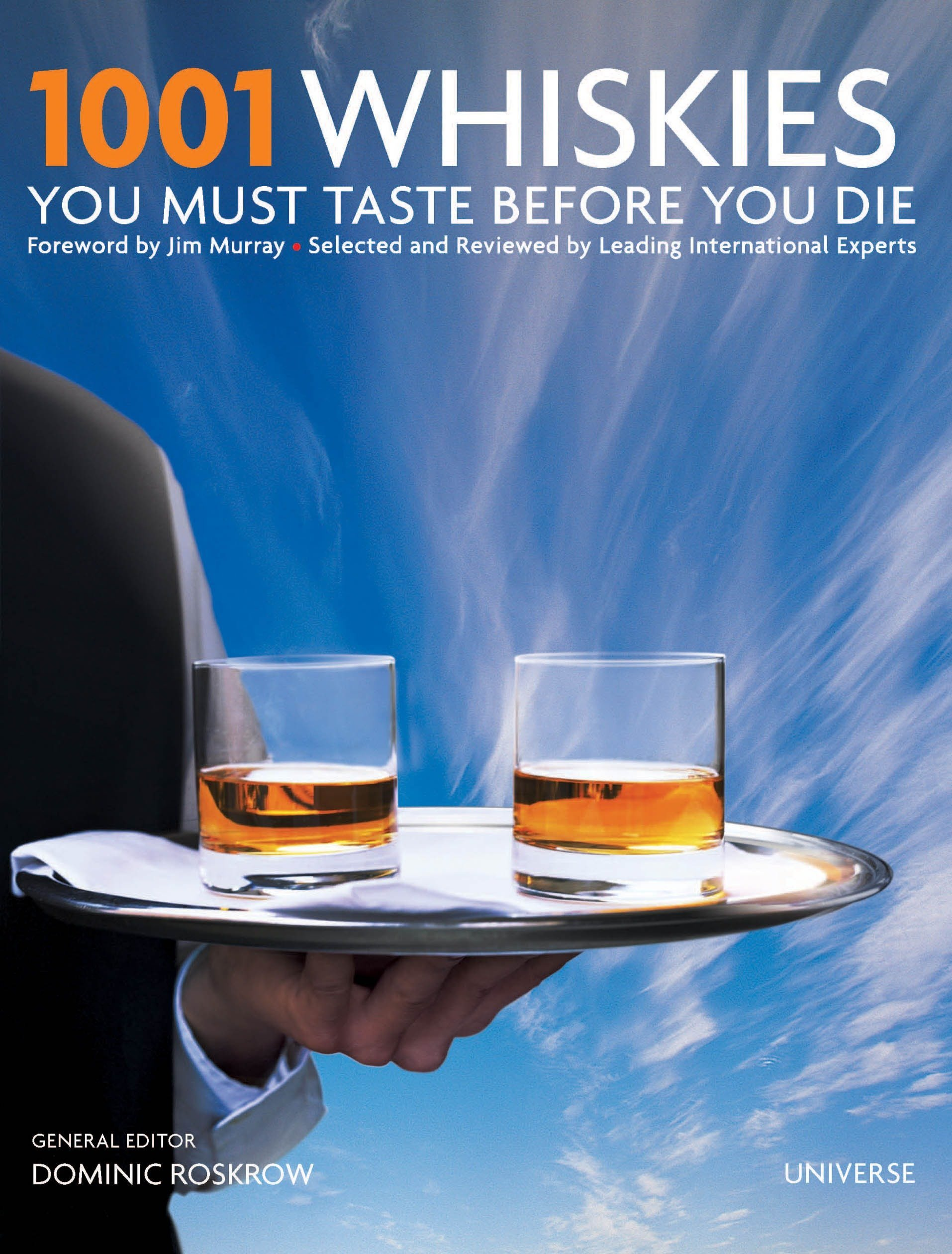 1001 Whiskies You Must Taste Before You Die (1001 (Universe)): Dominic  Roskrow: 9780789324870: Amazon.com: Books