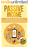 Passive Income: 30 Strategies and Ideas To Start an Online Business and Acquiring Financial Freedom (Passive Income, Online Business, Financial Freedom,)