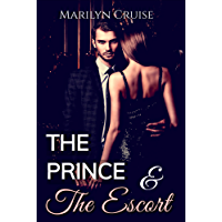 The Prince and The Escort: Book 1 in the ongoing series: A Scandalous Royal Fairytale (English Edition)